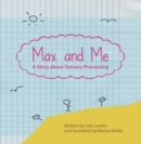 Max and Me : A Story About Sensory Processing - Book