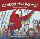 Crabbit the Parrot : A story about anger - Book