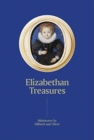 Elizabethan Treasures: Miniatures by Hilliard and Oliver - Book