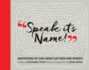 Speak it's Name! : Quotations by and About Gay Men and Women - Book
