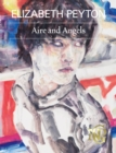 Elizabeth Peyton: Aire and Angels - Book