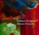 Howard Hodgkin: Absent Friends - Book