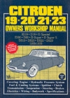Citroen 19, 20, 21, 23 1955-75 Owner's Workshop Manual - Book