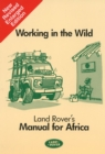 Working in the Wild : Land Rover's Manual for Africa - Book