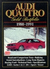Audi Quattro Gold Portfolio 1980-91 : A Collection of Articles Covering Road and Comparison Tests, Rally Cars and Buying Secondhand. Models: LHD, Series 1 and 2, Rally Quattro, Treser 80 Quattro and R - Book