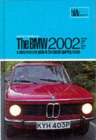 BMW 2002 : A Comprehensive Guide to the Classic Sporting Saloon - Book