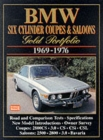 BMW Six Cylinder Coupes and Saloons, 1969-76 Gold Portfolio : Contemporary Articles Cover Road and Comparison Tests, Model Introductions, Driving Impressions and Long Term Tests - Book