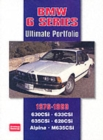 BMW 6 Series Ultimate Portfolio 1976-1989 : Road, Track and Race Comparison Tests, Model Introductions Plus Buying Advice - Book
