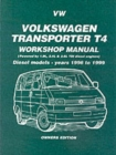 Volkswagen Transporter T4 Workshop Manual Owners Edition : Diesel Models - Years 1996 to 1999 - Book
