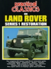 Practical Classics on Land Rover Series 1 Restoration : The Complete DIY Series 1 Land Rover Restoration Guide - Book