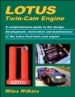Lotus Twin-Cam Engine : A Comprehensive Guide to the Design, Development, Restoration and Maintenance of the Lotus-Ford Twin-Cam Engine - Book