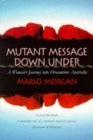 Mutant Message Down Under : A Woman's Journey into Dreamtime Australia - Book