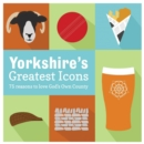 Yorkshire's Greatest Icons - Book