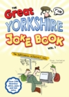 The Great Yorkshire Joke Book vol 1 : Over 200 hilarious jokes, puns and tall tales - Book
