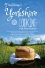 Traditional Yorkshire Cooking : featuring more than 60 traditional North Country recipes - Book