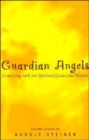 Guardian Angels : Connecting with Our Spiritual Guides and Helpers - Book
