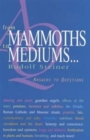 From Mammoths to Mediums... : Answers to Questions - Book