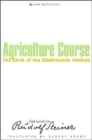 Agriculture Course : The Birth of the Biodynamic Method - Book