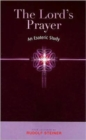 The Lord's Prayer : An Esoteric Study - Book