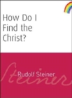 How Do I Find the Christ? - Book