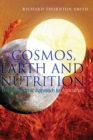 Cosmos, Earth and Nutrition : The Biodynamic Approach to Agriculture - Book