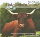 Biodynamics in Practice : Life on a Community Owned Farm - Impressions of Tablehurst and Plawhatch, Sussex, England - Book