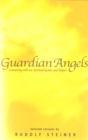 Guardian Angels : Connecting with Our Spiritual Guides and Helpers - eBook