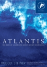 Atlantis : The Fate of a Lost Land and Its Secret Knowledge - eBook