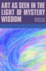 Art as Seen in the Light of Mystery Wisdom - eBook
