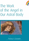 The Work of the Angel in Our Astral Body - eBook