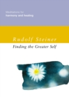 Finding the Greater Self : Meditations for Harmony and Healing - eBook