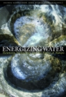 Energizing Water : Flowform Technology and the Power of Nature - eBook