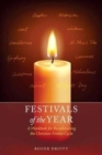 Festivals of the Year : A Workbook for Re-Enlivening the Christian Festive Cycle - Book