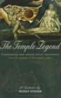 The Temple Legend : Freemasonry and Related Occult Movements from the Contents of the Esoteric School - Book