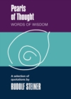 Pearls of Thought : Words of Wisdom. A Selection of Quotations by Rudolf Steiner - Book