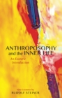 Anthroposophy and the Inner Life : An Esoteric Introduction - Book