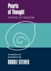 Pearls of Thought : Words of Wisdom. A Selection of Quotations by Rudolf Steiner - eBook