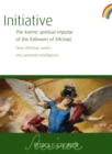 Initiative : The karmic spiritual impulse of the followers of Michael. How Ahriman works into personal intelligence - eBook