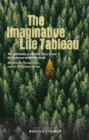The Imaginative Life Tableau : The spiritually-percieved story of our life between birth and death. Meditative knowledge out of childhood forces. - eBook
