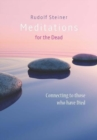 Meditations for the Dead : Connecting to those who have Died - Book