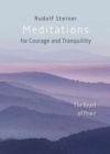 Meditations : for Courage and Tranquility. The Heart of Peace - Book