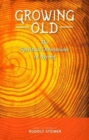 Growing Old : The Spiritual Dimensions of Ageing - Book