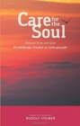 Care for the Soul : Between Body and Spirit - Psychotherapy Founded on Anthroposophy - Book