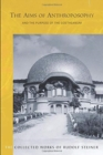 The Aims of Anthroposophy : and the Purpose of the Goetheanum - Book