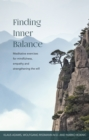 FINDING INNER BALANCE : Meditative exercises for mindfulness, empathy and strengthening the will - eBook