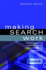 Making Search Work : Implementing Web, Intranet and Enterprise Search - eBook