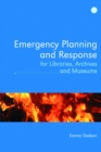 Emergency Planning and Response for Libraries, Archives and Museums - eBook