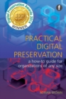 Practical Digital Preservation : A how-to guide for organizations of any size - eBook