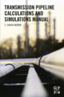 Transmission Pipeline Calculations and Simulations Manual - eBook