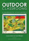 Outdoor Classrooms : A Handbook for School Gardens - Book